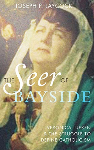 9780199379668: The Seer of Bayside: Veronica Lueken and the Struggle to Define Catholicism