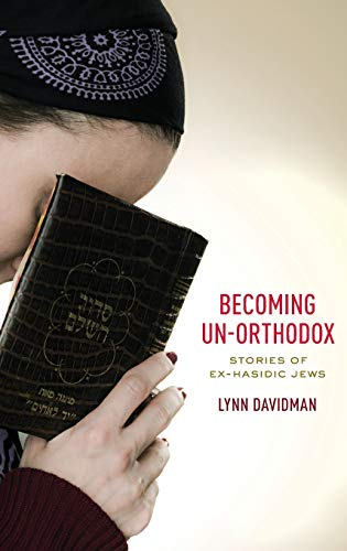 9780199380503: Becoming Un-Orthodox: Stories of Ex-Hasidic Jews