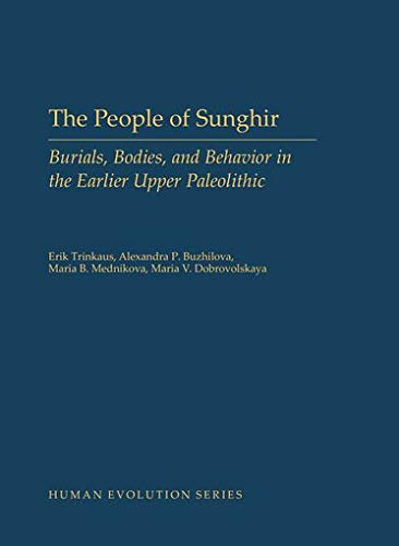 9780199381050: The People of Sunghir: Burials, Bodies, and Behavior in the Earlier Upper Paleolithic (Human Evolution Series)