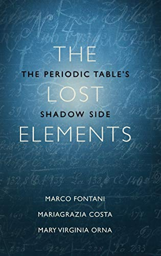 9780199383344: The Lost Elements: The Periodic Table's Shadow Side