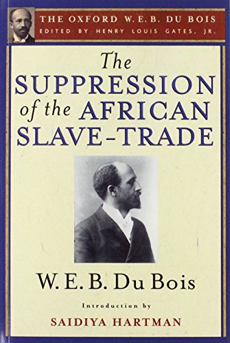 9780199384341: The Suppression of the African Slave-Trade to the United States of America (The Oxford W. E. B. Du Bois)