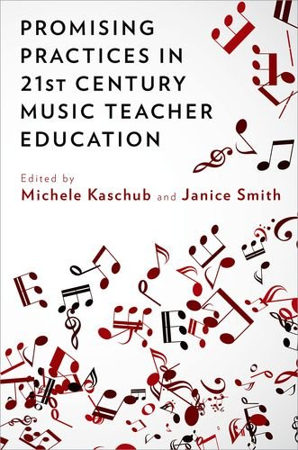 9780199384747: Promising Practices in 21st Century Music Teacher Education
