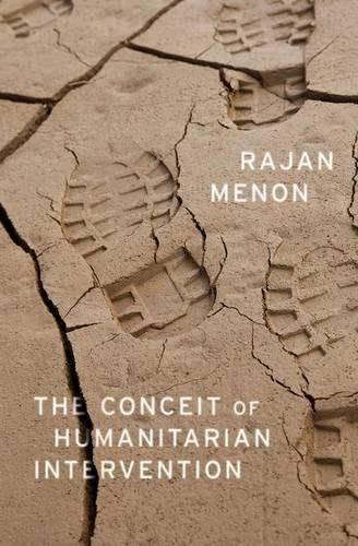 9780199384877: The Conceit of Humanitarian Intervention