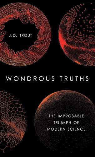 9780199385072: Wondrous Truths: The Improbable Triumph of Modern Science