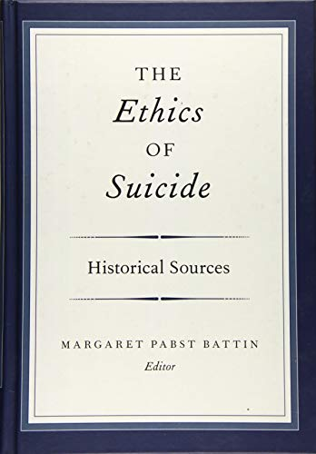 9780199385805: The Ethics of Suicide: Historical Sources