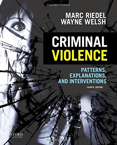 9780199386130: Criminal Violence: Patterns, Explanations, and Interventions