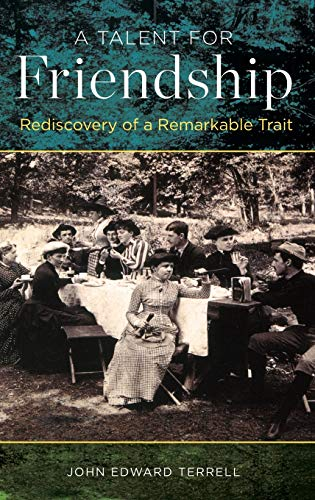 9780199386451: A Talent for Friendship: Rediscovery of a Remarkable Trait