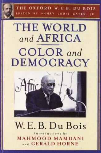 9780199386741: The World and Africa and Color and Democracy (The Oxford W. E. B. Du Bois)