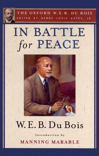 9780199386888: In Battle for Peace (The Oxford W. E. B. Du Bois): The Story of My 83rd Birthday
