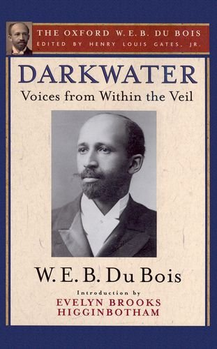 9780199387175: Darkwater (The Oxford W. E. B. Du Bois): Voices from Within the Veil