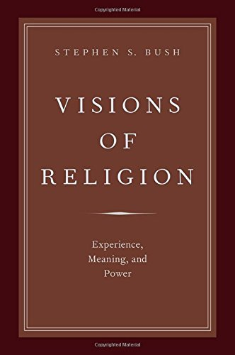 9780199387403: Visions of Religion: Experience, Meaning, and Power (AAR Reflection and Theory in the Study of Religion)