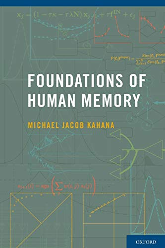 Foundations of Human Memory 9780199387649 Foundations of Human Memory provides an introduction to the scientific study of human memory with an emphasis on both the major theories