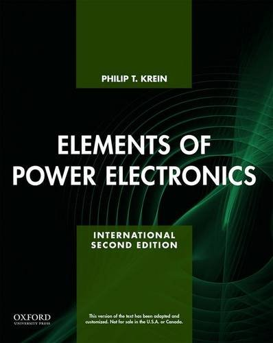 9780199388424: Elements of Power Electronics (The Oxford Series in Electrical and Computer Engineering)