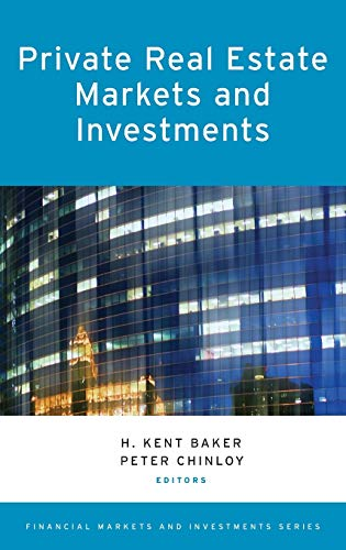 Private Real Estate Markets and Investments (Financial Markets and Investments)