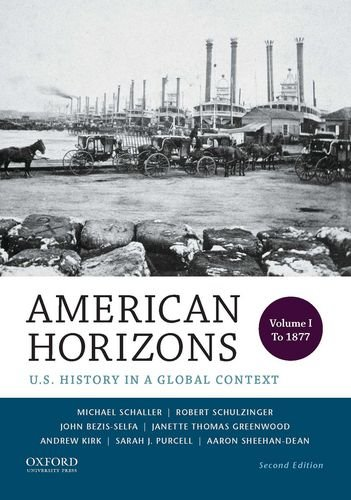 9780199389315: American Horizons: U.S. History in a Global Context, Volume I: To 1877
