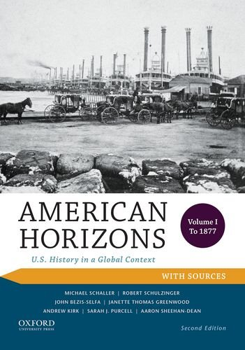 9780199389339: American Horizons: U.S. History in a Global Context, Volume I: To 1877, with Sources