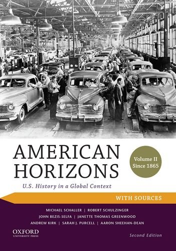 9780199389360: American Horizons: U.S. History in a Global Context, Volume II: Since 1865, with Sources