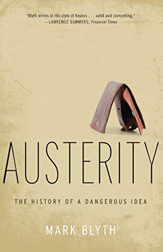 9780199389445: Austerity: The History of a Dangerous Idea