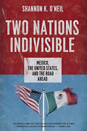 9780199390007: Two Nations Indivisible: Mexico, the United States, and the Road Ahead (Council on Foreign Relations (Oxford))