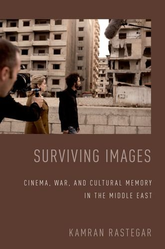 9780199390168: Surviving Images: Cinema, War, and Cultural Memory in the Middle East