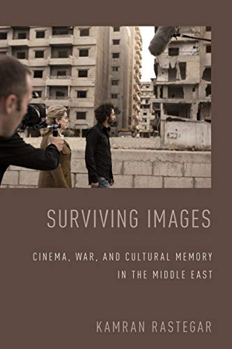 9780199390175: Surviving Images: Cinema, War, and Cultural Memory in the Middle East