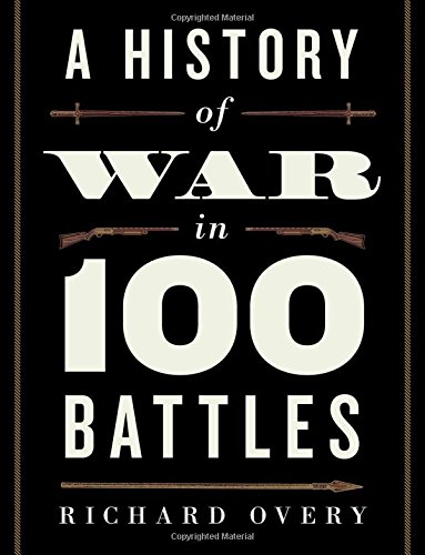 9780199390717: A History of War in 100 Battles