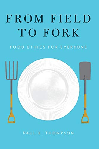 9780199391691: From Field to Fork: Food Ethics for Everyone