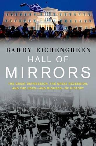 9780199392001: Hall of Mirrors: The Great Depression, The Great Recession, and the Uses-and Misuses-of History