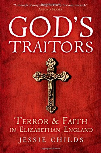 9780199392353: God's Traitors: Terror and Faith in Elizabethan England