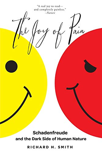 9780199393718: The Joy of Pain: Schadenfreude and the Dark Side of Human Nature