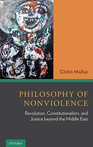 9780199394203: Philosophy of Nonviolence: Revolution, Constitutionalism, and Justice beyond the Middle East