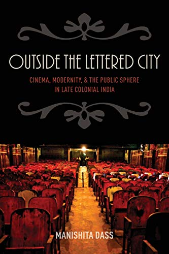 9780199394395: Outside the Lettered City: Cinema, Modernity, and the Public Sphere in Late Colonial India