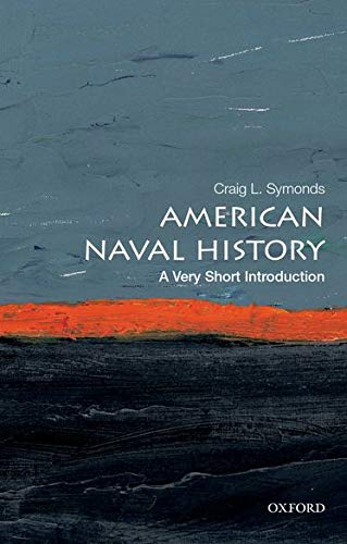 American Naval History: A Very Short Introduction: Craig L. Symonds