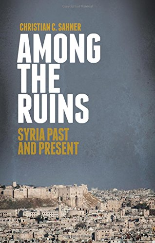 9780199396702: Among the Ruins: Syria Past and Present