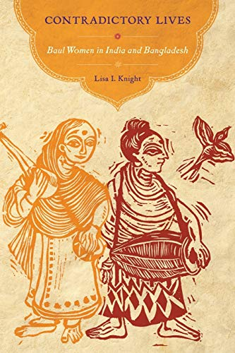 9780199396849: Contradictory Lives: Baul Women in India and Bangladesh