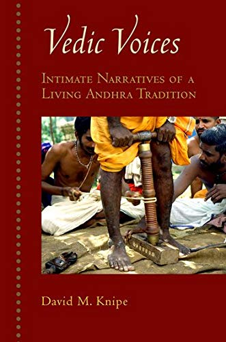 Vedic Voices: Intimate Narratives of a Living Andhra Tradition: Knipe, David M.
