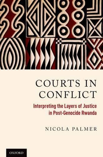 9780199398195: Courts in Conflict: Interpreting the Layers of Justice in Post-Genocide Rwanda