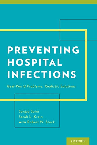 9780199398836: Preventing Hospital Infections: Real-World Problems, Realistic Solutions