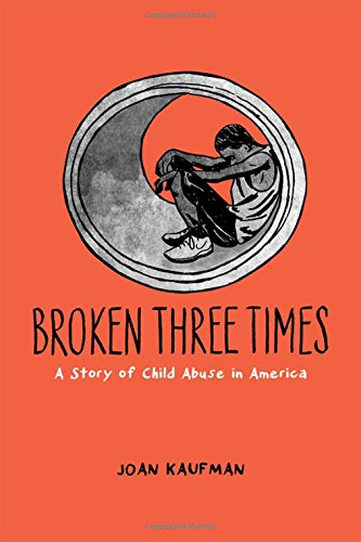 9780199399154: Broken Three Times: A Story of Child Abuse in America
