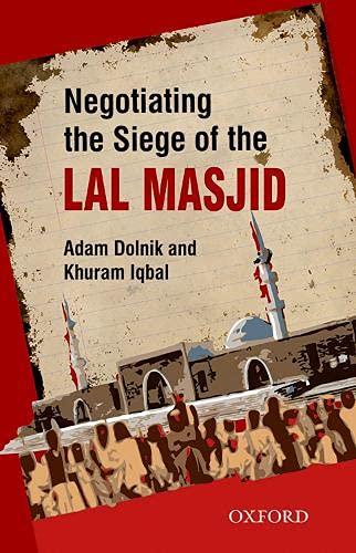 Negotiating the Siege of Lal Masjid (Paperback): Khuram Iqbal, Adam