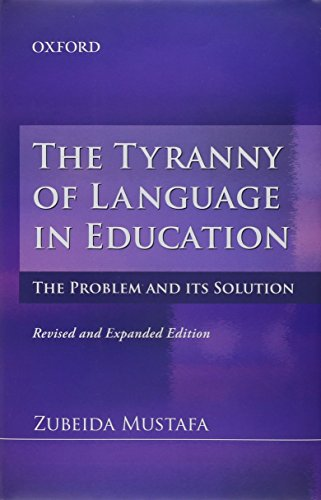 The Tyranny of Language in Education: The Problem and its Solution: Mustafa, Zubeida