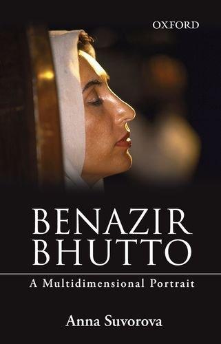 Benazir Bhutto: A Multidimensional Portrait: Anna Suvorova