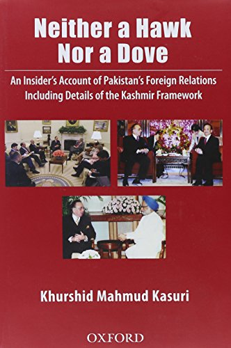 9780199401932: Neither a Hawk Nor a Dove: An Insider's Account of Pakistan's Foreign Relations