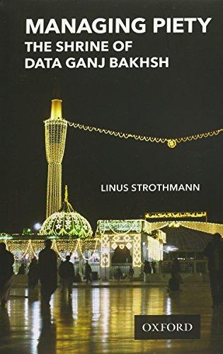 9780199402984: Managing Piety: The Shrine of Data Ganj Bakhsh