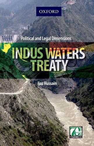 Indus Waters Treaty Political and Legal Dimensions: INDUS WATERS TREATY
