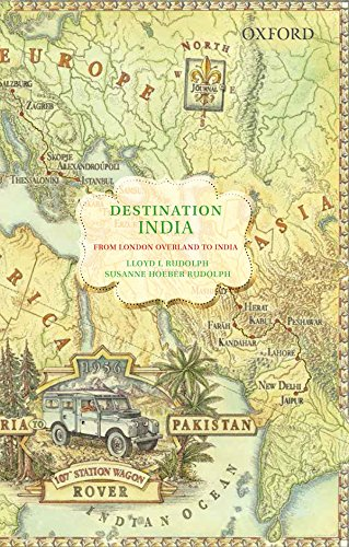 9780199450558: Destination India: From London Overland to India