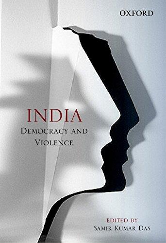India: Democracy and Violence: Samir Kumar Das (Ed.)