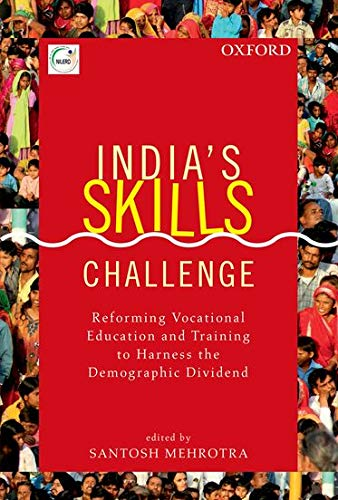 9780199452774: India's Skill Challenge: Reforming Vocational Education and Training to Harness the Demographic Dividend