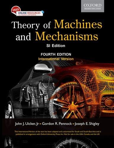 Theory Of Machines And Mechanisms, 4Th Edn: John J. Uicker,