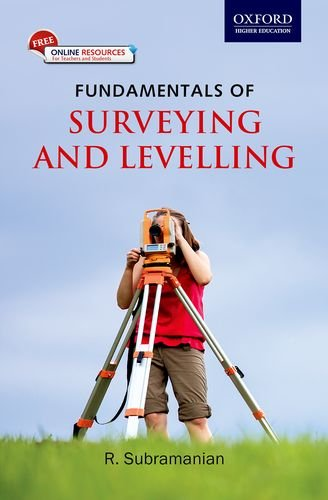 Fundamentals of Surveying and Levelling: Subramanian R.